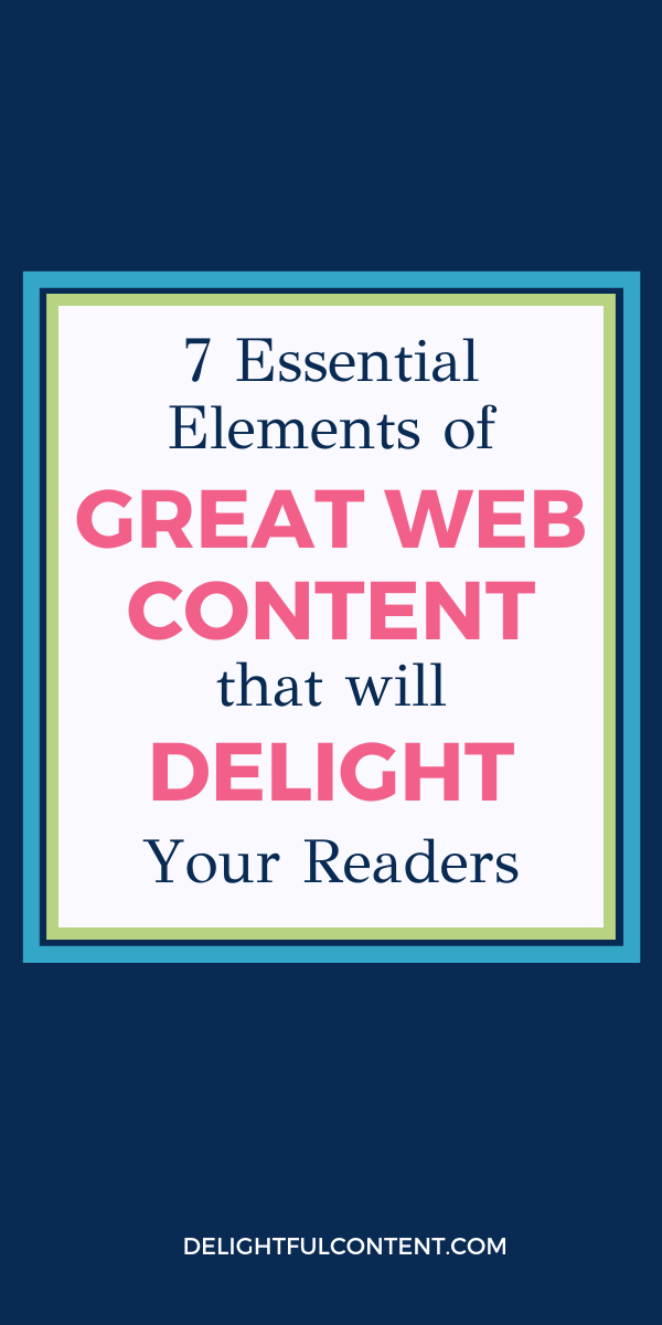 7 Essential Elements of Great Web Content that Will Delight Your Readers